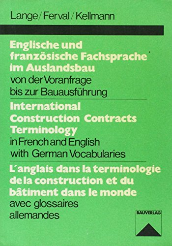 International Construction Contracts Terminology (English, French and German Edition) (9783762512356) by K. Lange