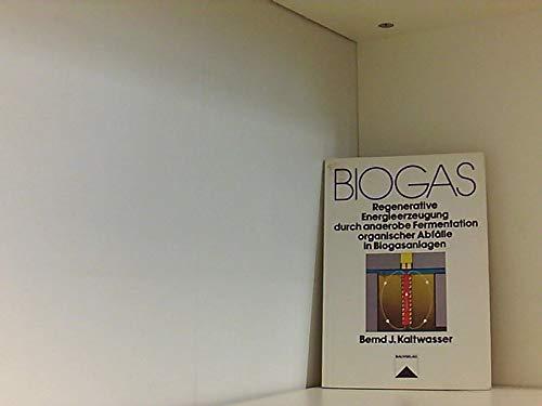 9783762513841: Biogas. Regenerative Energieerzeugung durch anaerobe Fermentation organischer Abf�lle in Biogasanlagen