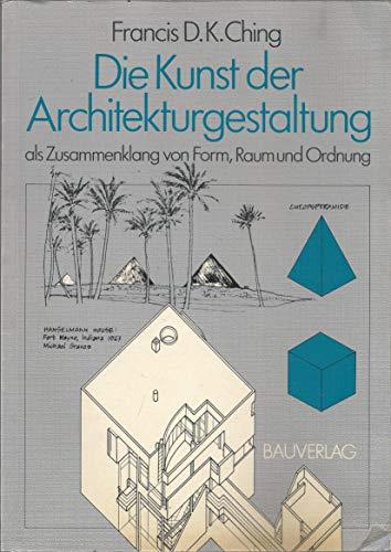 9783762524779: Die Kunst der Architekturgestaltung als Zusammenklang von Form, Raum und Ordnung