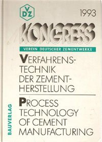 9783762531012: Verfahrenstechnik der Zementherstellung - Process Technology of Cement Manufacturing. Tagungsbericht des VDZ-Kongress '93 /Congress-Report of the ... Zusammenfassung in Franz. und Span.