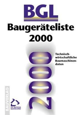 9783762535560: Baugeräteliste ( BGL) 2001. Technisch-wirtschaftliche Baumaschinendaten.