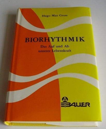 9783762600411: Biorhythmik: D. Auf u. Ab unserer Lebenskraft : Einf. u. Anleitung (German Edition)