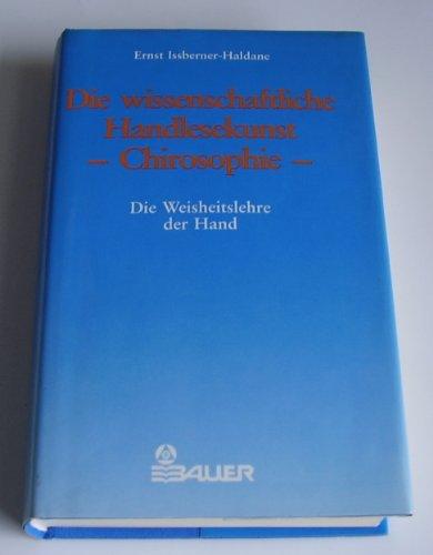 9783762600527: Die wissenschaftliche Handlesekunst - Chirosophie. Die Weisheitslehre der Hand