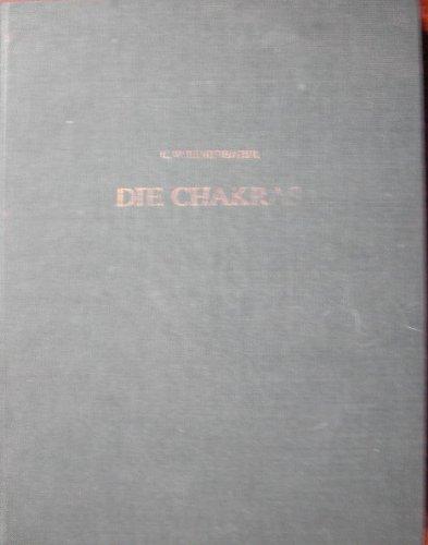 9783762600664: Die Chakras. Eine Monographie über die Kraftzentren im menschlichen Körper