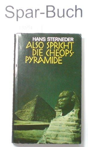 Also spricht die Cheops-Pyramide Suche nach dem Sinn des Lebens im altägyptischen Tierkreis ...
