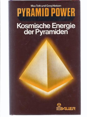 9783762602118: Pyramid Power - Kosmische Energie der Pyramiden. Wiederentdeckt für die praktische Anwendung in der heutigen Zeit