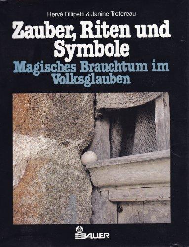 9783762602378: Zauber, Riten Und Symbole Magisches Brauchtum Im Volksglauben