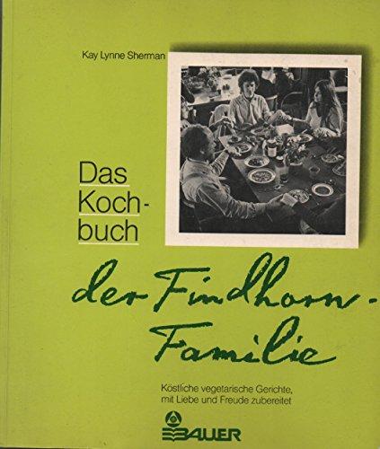9783762602712: Das Kochbuch der Findhorn-Familie. Köstliche vegetarische Gerichte, mit Liebe und Freude zubereitet