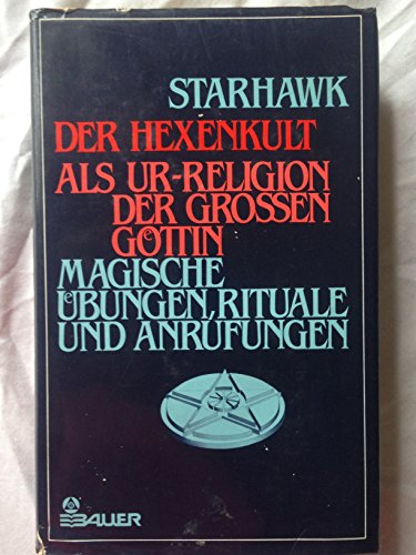 9783762602743: Der Hexenkult als Ur-Religion der Grossen Göttin. Magische Übungen, Rituale und Anrufungen