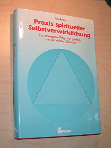 9783762602842: Praxis spiritueller Selbstverwirklichung. Ein umfassendes Programm geistiger und k�rperlicher �bungen