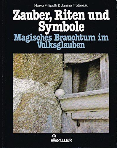 9783762603184: Zauber, Riten und Symbole. Magisches Brauchtum im Volksglauben