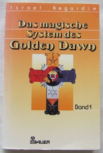Das magische System des Golden Dawn I (376260326X) by Israel Regardie