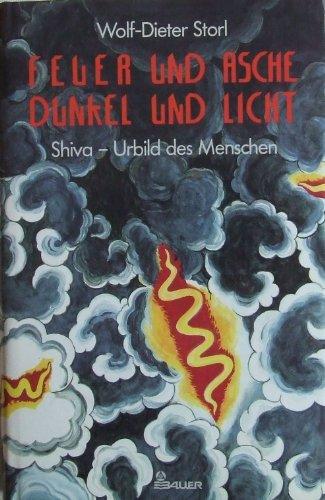 9783762603511: Feuer und Asche Dunkel und Licht: Shiva Urbild des Menschen