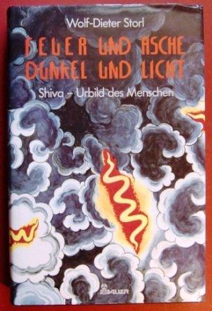 Feuer und Asche - Dunkel und Licht.: Storl, Wolf-Dieter.