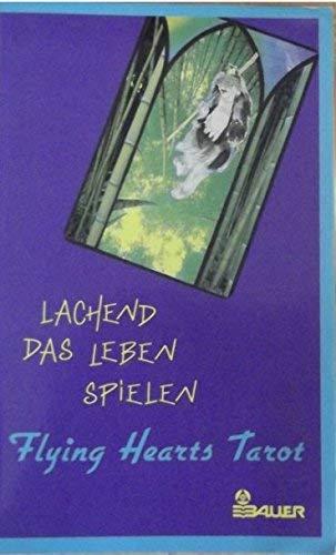 9783762603603: Lachend das Leben spielen. Flying Hearts Tarot. Tarot- Deck mit 78 Karten und einem Begleitbuch