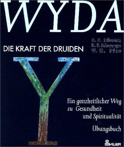 9783762603757: Wyda, die Kraft der Druiden: Ein ganzheitlicher Weg zu Gesundheit und Spiritualität: Übungsbuch