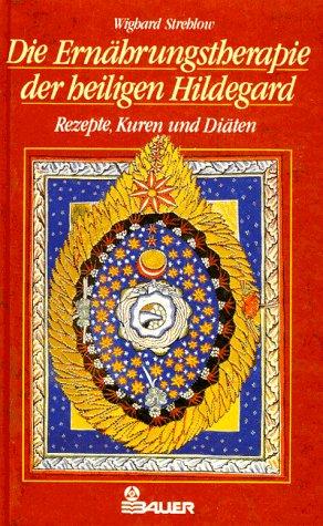 9783762603832: Die Ernährungstherapie der heiligen Hildegard. Rezepte, Kuren und Diäten