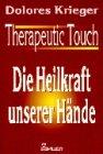 9783762605010: Therapeutic Touch - Die Heilkraft unserer Hände