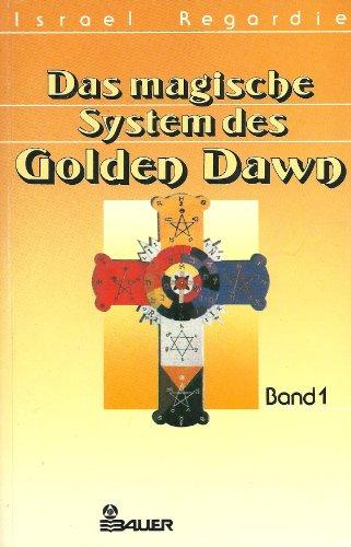 9783762605058: Das magische System des Golden Dawn - Band 1