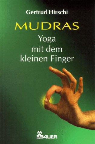 9783762605676: Mudras. Yoga mit dem kleinen Finger.