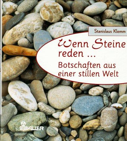 9783762605867: Wenn Steine reden... Botschaften aus einer stillen Welt. Mit 12 Fotos von Klaus Kuhnen