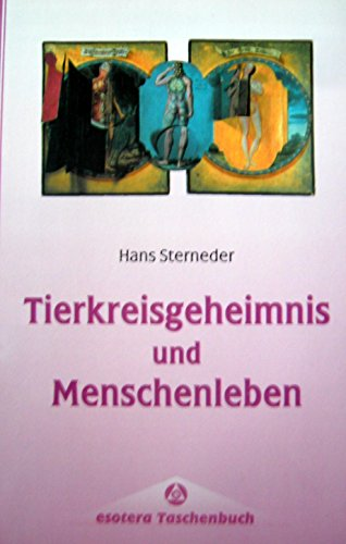 Tierkreisgeheimnis und Menschenleben: Sterneder, Hans