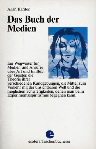 Das Buch der Medien. Ein Wegweiser für: Allan Kardec