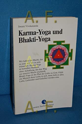 Karma - Yoga und Bhakti - Yoga.: Vivekananda, Swami