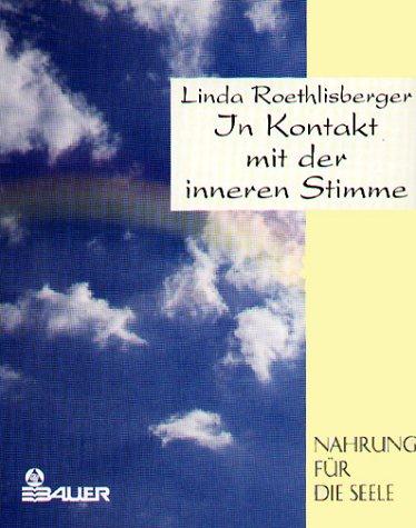 In Kontakt mit der inneren Stimme: Roethlisberger, Linda