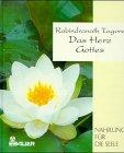 Das Herz Gottes: Rabindranath Tagore