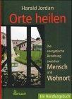 9783762607533: Orte heilen : die energetische Beziehung zwischen Mensch und Wohnort , ein Handlungsbuch.