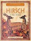 Ihr persönliches Indianer-Horoskop, Hirsch: Meadows, Kenneth