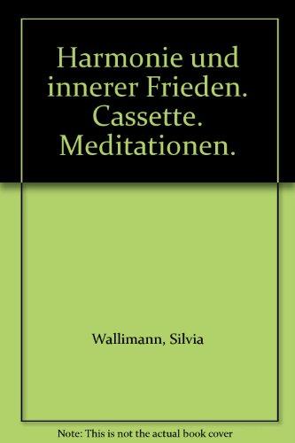 9783762685401: Harmonie und innerer Frieden. Cassette. Meditationen.