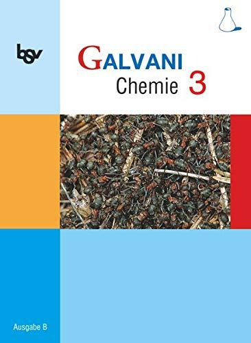 9783762700555: bsv Galvani B 3. Chemie. G10 Bayern: Zum neuen Lehrplan für naturwissenschaftlich-technologische Gymnasien in Bayern