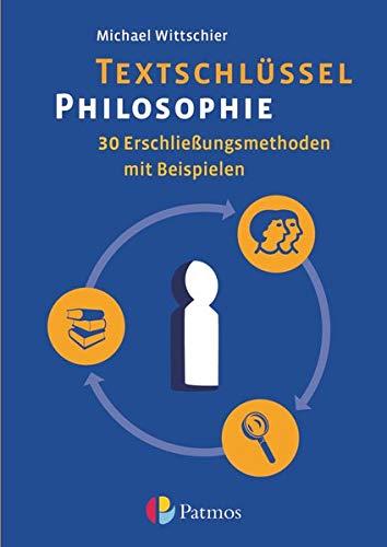 9783762704256: Textschlüssel Philosophie: 30 Erschließungsmethoden mit Beispielen