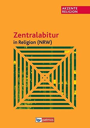 9783762704553: Akzente Religion: Zentralabitur in Religion NRW ab 2013: Grundlegende Texte und Aufgabenstellungen für die Prüfungen ab 2013