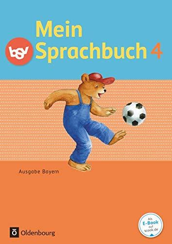 Mein Sprachbuch 4. Jahrgangsstufe. Schülerbuch Ausgabe Bayern: Duscher, Sandra; Hahn,