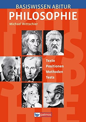 9783762705550: Basiswissen Abitur Philosophie: Texte - Positionen - Methoden - Tests