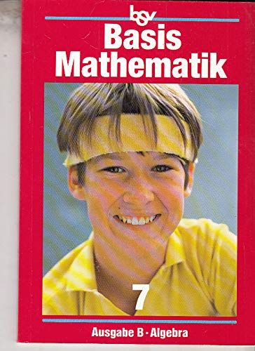 9783762737537: Basismathematik 7 B. Algebra.: Üben - Verstehen - Anwenden.