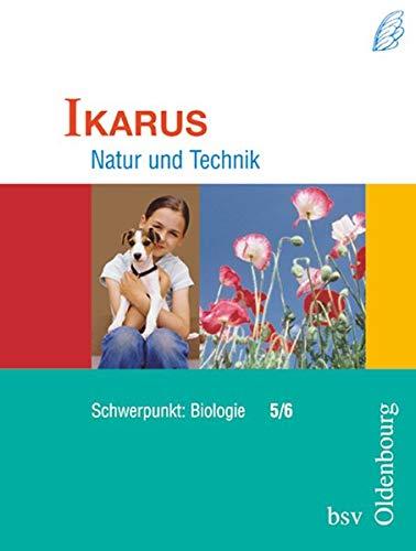 9783762741060: Natur und Technik. Biologie. Schülerbuch. B 5/6. Ikarus. Bayern