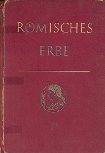 9783762750499: Römisches Erbe. Ein Lesebuch latein. Literatur. Mit kulturgeschichtl. Betrachtg. röm.Kunstwerke