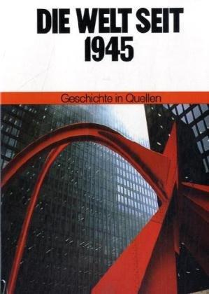 Geschichte in Quellen. Bearb. v. H. Krause u. K. Reif. Band 7: Die Welt seit 1945.