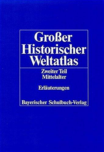 Großer Historischer Weltatlas 2. Erläuterungen: Mittelalter