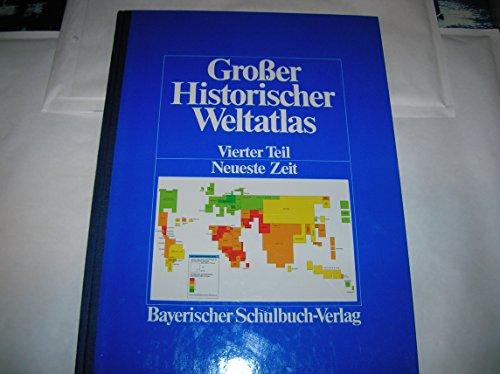 9783762762379: Großer Historischer Weltatlas 4. Neueste Zeit
