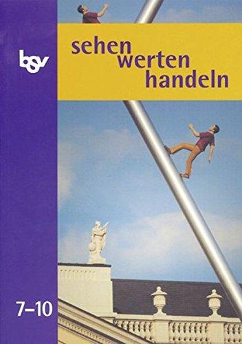 9783762771074: sehen - werten - handeln 7/10. Ethik. Sch�lerbuch. Neubearbeitung