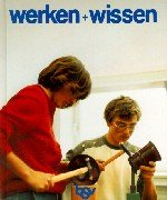 9783762781967: Werken und Wissen: Arbeitsbuch f�r den Werkunterricht in der 7.-10. Jahrgangsstufe