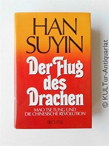 Der Flug des Drachen. Mao Tse-tung und die Chinesische Revolution (9783762803720) by [???]