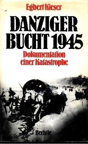 9783762803843: Danziger Bucht 1945: Dokumentation e. Katastrophe (German Edition)