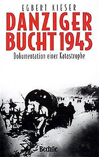 9783762804000: Danziger Bucht 1945: Dokumentation einer Katastrophe