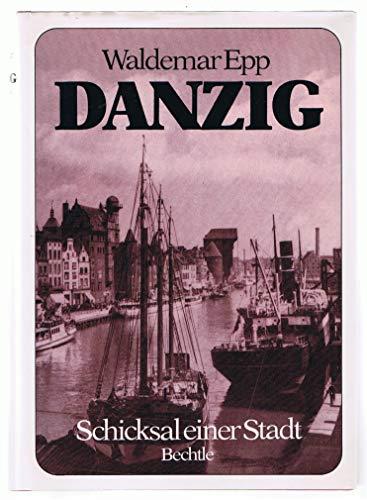 9783762804284: Danzig, Schicksal einer Stadt